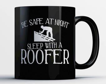 Roofer Coffee Mug - Sleep with a Roofer - Gift for Roofer - Roofer Cup - Funny Roofer  Present -Best Roofer Gift