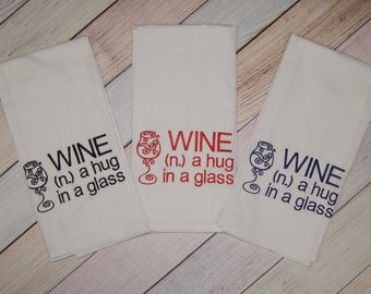 Kitchen Towel - Embroidered Towel - Funny Dish Towel - Housewarming Gift - Novelty Towel - Wine a hug in a glass - Wine Kitchen Towel