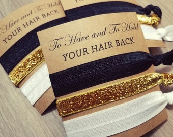 To Have and To Hold Your Hair Back Hair Tie Favors | Bachelorette Party Favors | Hair Tie Favors | Bridesmaid Proposal