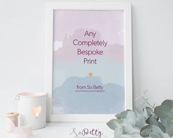 Any Bespoke Print from So Betty's Designer