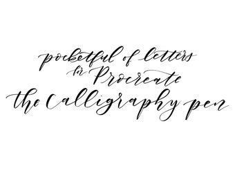 """Procreate """"The Calligraphy Pen"""" by Pocketful of Letters"""