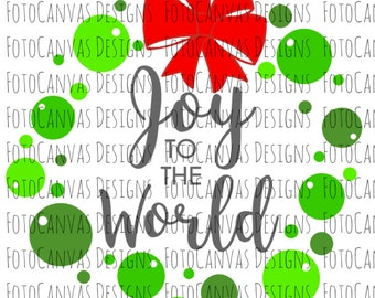 Joy To The World, SVG, Christmas, Ornaments, Winter, Holiday, Season, JPEG, Silhouette Cameo, Cricut, Cutting Machine, Digital, Design