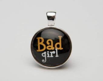 Bad Girl Pendant, Necklace, Key Chain, Graphic Design, Who doesn't love a Bad Girl?