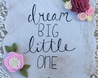 Dream Big Little One sign, custom wood sign, nursery sign, wall art, baby girl room, room decor, little girl room, baby wall art