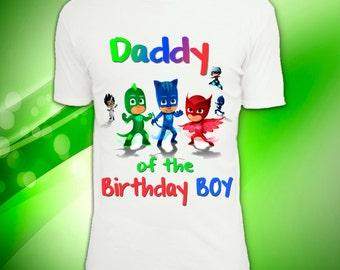 Digital file, PJ masks Daddy of the Birthday Boy, PJ masks Iron On Transfer, PJ masks Birthday Shirt Printable, pj masks T-shirt