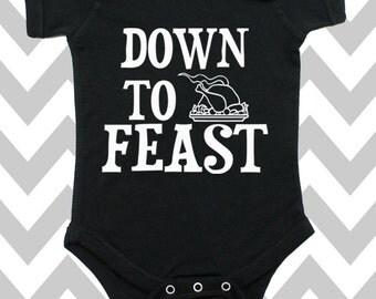 Down To Feast Onesie Funny Thanksgiving Onesie Turkey Day Bodysuit Thanksgiving Baby Onesie first Thanksgiving Thanksgiving Outfit
