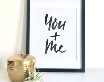 Printable: You and Me / Instant Download / Digital Art Print / Hand Lettered Quote / Lettered Art Print / Hand Lettered
