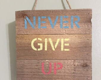 Never Give Up Inspirational Sign