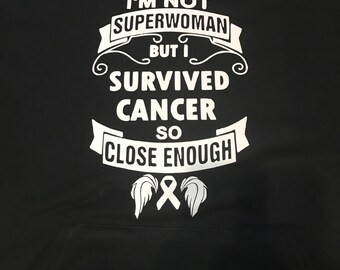 i'm not superwoman but i survived cancer so close enough!