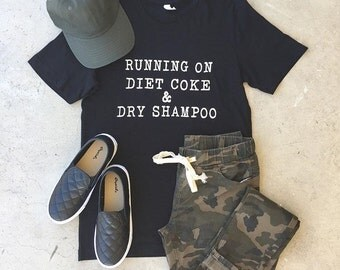 Running on Diet Coke and Dry Shampoo T-Shirt
