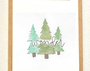 Print of Wander Evergreens Watercolor Painting, Nature art, wanderlust art print, camping art, hand lettered art, calligraphy art