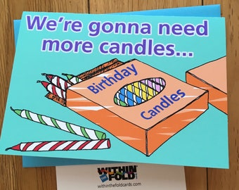 We're gonna need more candles..., birthday card, box of candles