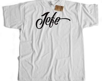 """Jefe T-Shirt (Spanish for """"Boss"""")"""