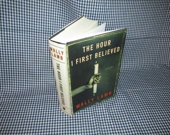 """Novel by Wally Lamb """"The Hour I First Believed"""""""