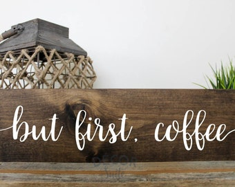 "But First Coffee Painted Wood Sign| Rustic Wood Sign| Farmhouse Decor| Kitchen Decor| Housewarming Gift| Gift for Her 18"" x 5.5"""