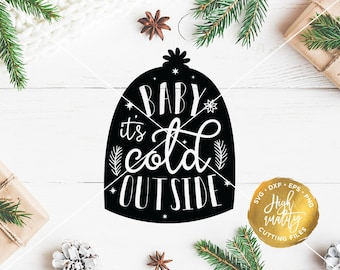 Baby Its Cold Outside SVG Cut File, Christmas Vector, Christmas Cutting File, Winter Svg Cut File, Holiday Svg Cutting File, Holiday Svg
