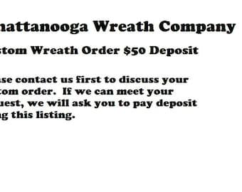Chattanooga Wreath Company Custom Wreath Deposit
