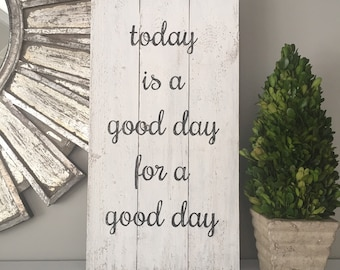 Today is a good day for a good day sign, wood pallet, hand painted, farmhouse sign