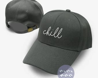 Chill Dad Hat Embroidery  Baseball Cap  Tumblr Pinterest Unisex Size