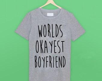 Worlds Okayest Boyfriend T Shirt