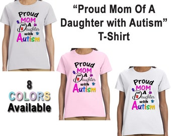 Proud Mom Of A Daughter With Autism T-Shirt, Autistic, Awareness, Support, AuSome