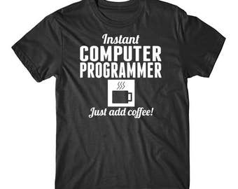 Instant Computer Programmer Just Add Coffee Funny Shirt
