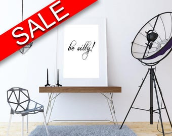 Wall Art Be Silly Digital Print Be Silly Poster Art Be Silly Wall Art Print Be Silly Typography Art Be Silly Typography Print Be Silly Wall