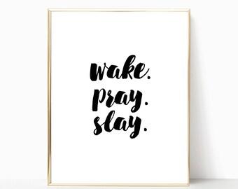 Wake pray slay print, printable, poster, sign, home decor, wall decor, Beyonce print, printable wall art, pray sign, office decor, pray