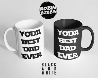 Dad Christmas Gift, Yoda Best Dad Ever Coffee Mug, Dad Gift for Father, Gift for Dad Mug, Father Daughter Gift for Him, Black and White Mug