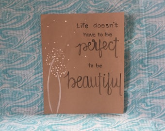 Life doesnt have to be perfect to be beautiful, inspirational, home decor, wall art, canvas