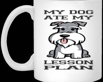 My Dog Ate My Lesson Plan - Funny Teacher -  White Ceramic Coffee or Tea Mug