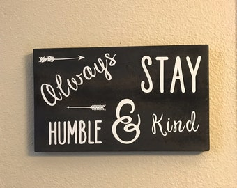 RUSTIC WALL DECOR, Always Stay Humble and Kind Sign, Wood Sign, Wood Wall Sign, Wood Wall Decor