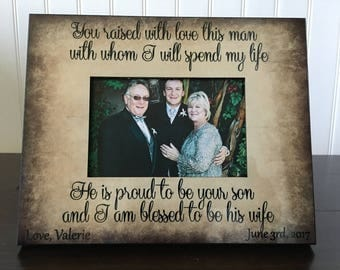 Mother in law picture frame / Mom of the groom frame / parents in law picture frame / he's proud to be your son & I'm blessed to be his wife