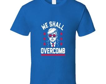 Trump We Shall Overcomb Tshirt