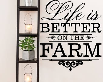 Life is Better on the Farm Farm and Garden Vinyl Wall Quote