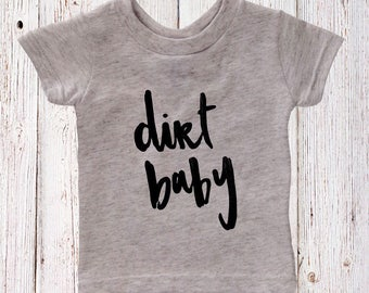 Dirt Baby Tee