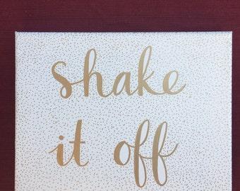 Shake it off Canvas