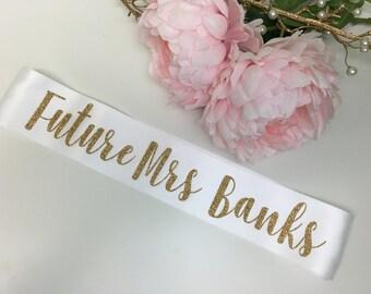 Personalized Future Mrs Sash / Bachelorette Sash / CL