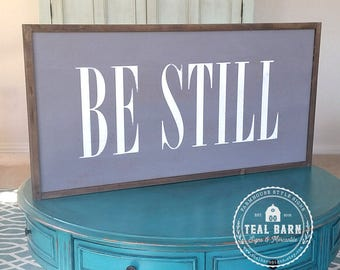 BE STILL Hand Painted Wood Sign with Farmhouse Frame