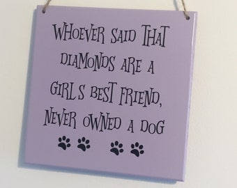 Funny dog quote- funny dog sign- dog plaque- dog lover gift- gift for the dog