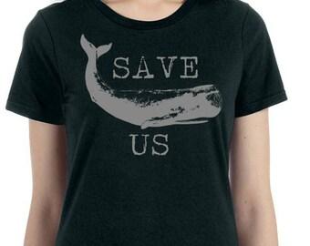 Save Us Ladies Tshirt, Save The Whales Tshirt, Sea Sheppard Tee, Protest Tshirt, Political Tshirt, Animal Rights Tshirt, Save Our Planet