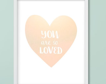 Nursery Wall Art, You are so Loved, Pastel Heart, Baby Girl, Digital Printable Download, Size 8x10 #211