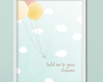 Cute Pastel Baloons Nursery Art Printable, Dream Big, Hold on to your dreams, Baloons in the Sky Nursery Decor, Digital Printable Download