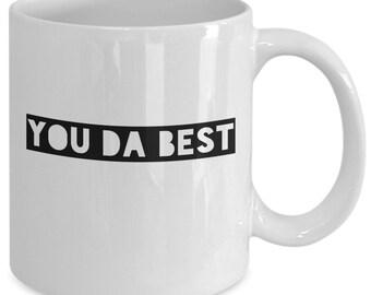 Cool coffee mug - you da best white - Unique gift mug for him, her, mom, dad, kids, husband, wife, boyfriend, men, women
