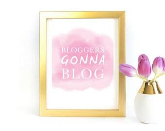 Blogger Artwork | Quote Illustration Digital Download - ''Bloggers Gonna Blog''