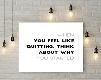 When you feel like quitting, thing about why you started 8x10