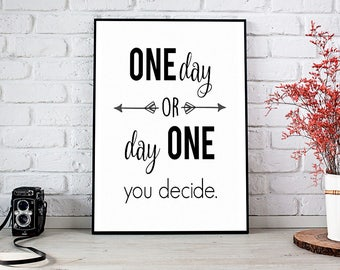 One Day Print, Printable Art, Printable Decor, Instant Download Digital Print, Motivational Art, Decor, Wall Art Prints