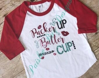 Valentine's Shirt, Pucker Up Buttercup, Girl's Valentine's Shirt, Valentine's Raglan Shirt