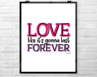 Love Like it's Gonna Last Forever