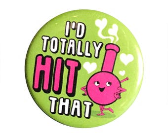 "I'd Hit That 1.25"" Button Pin"